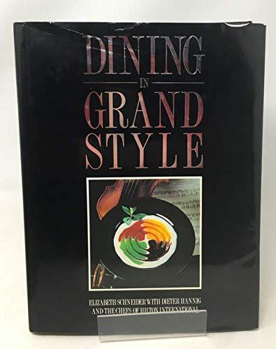 Dining in Grand Style: Schneider, Elizabeth and
