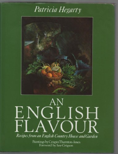 An English Flavour: Recipes from an English: Patricia Hegarty,Crispin Thornton-Jones,Jane