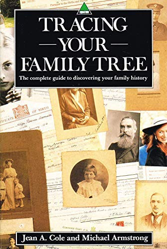 Tracing Your Family Tree ? The Complete: Jean A. Cole;