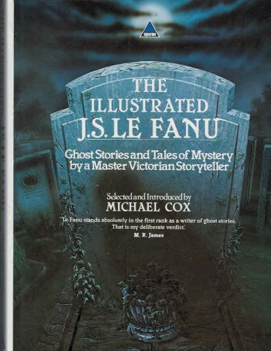 9781853360473: Illustrated J.S.Le Fanu, The: Ghost Stories and Mysteries by a Master Victorian Storyteller