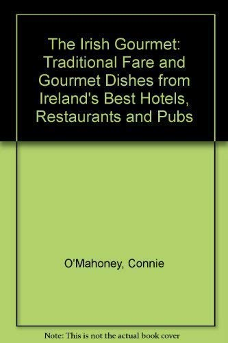 Gaelic Gourmet: Traditional Fare and Gourmet Dishes from Ireland's Best Hotels, Restaurants ...