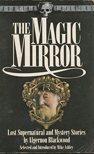 The Magic Mirror: Lost Supernatural and Mystery: Blackwood, Algernon