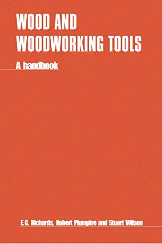 Wood and Woodworking Tools ( A Handbook ): Richards, E. G., Robert Plumptre and Stuart Wilson