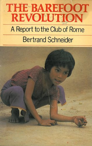 9781853390371: The Barefoot Revolution: A Report to the Club of Rome