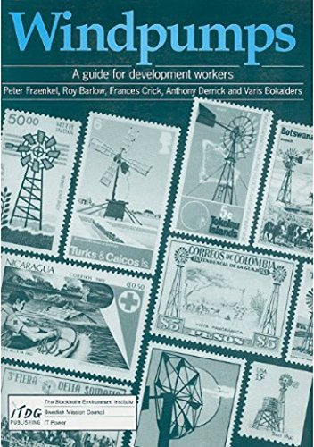 Windpumps: A Guide for Development Workers: Fraenkel, Peter; Barlow, Roy; Crick, Francis