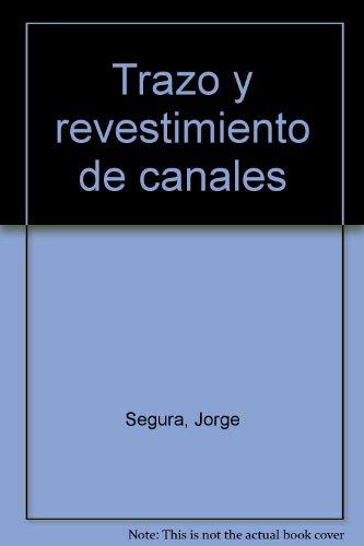 Trazo y Revestimento de Canales: Tecnologia Apropiada: Jorge Segura