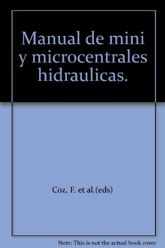 9781853392788: Manual de mini y microcentrales hidraulicas.