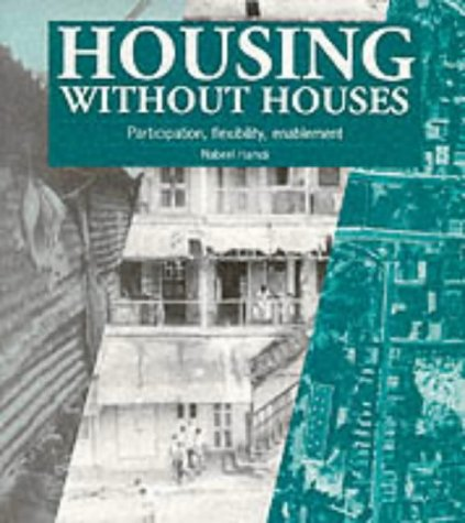 9781853392924: Housing Without Houses: Participation, Flexibility, Enablement