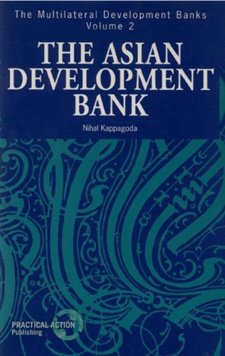 Multilateral Development Banks: Volume 2: Asian Development Bank.: Kappagoda, Nihal