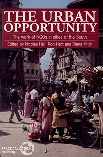 The Urban Opportunity : The Work of: Rob Hart; Nicolas