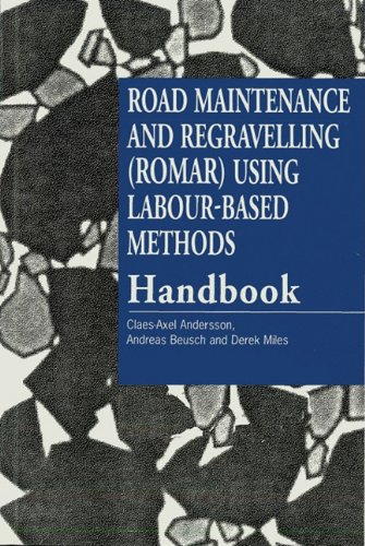 9781853393488: Road Maintenance and Regravelling (ROMAR) Using Labour-based Methods [handbook]