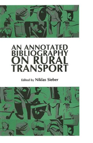 An Annotated Bibliography on Rural Transport: Sieber, Niklas (ed.)