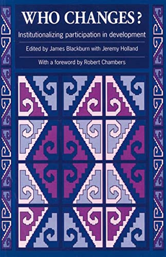 Who Changes?: Institutionalizing Participation in Development (Intermediate: James Blackburn, Jeremy