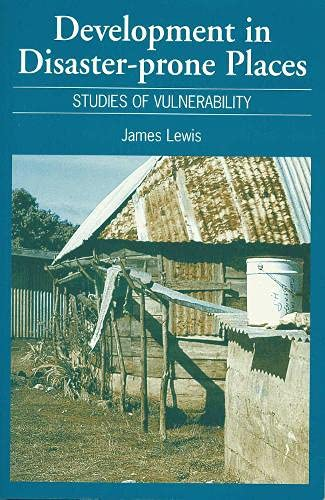 9781853394720: Development in Disaster-Prone Places: Studies of Vulnerability