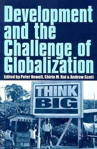 Development and the Challenge of Globalization: Newell, Peter, Rai,