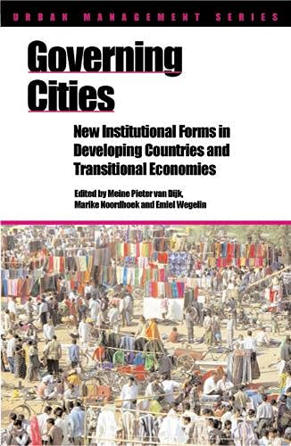 Governing Cities: New Institutional Forms in Developing: Miene Pieter Van