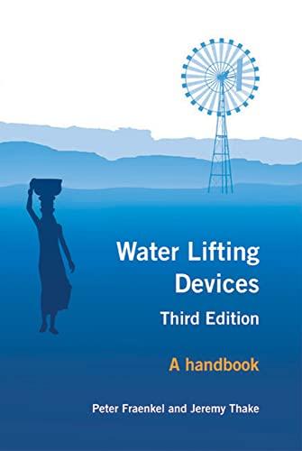 Water Lifting Devices: A Handbook: Peter Fraenkel