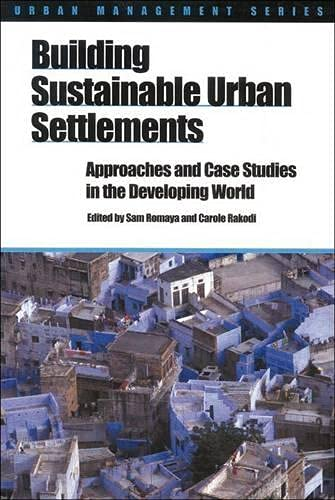 9781853395413: Building Sustainable Urban Settlements: Approaches and Case Studies in the Developing World (Urban Management Series)