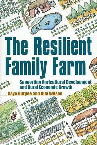 The Resilient Family Farm: Burpee, Gaye; Wilson, Kim