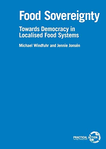 9781853396106: Food Sovereignty: Towards Democracy in Localized Food Systems (ITDG Working Papers)