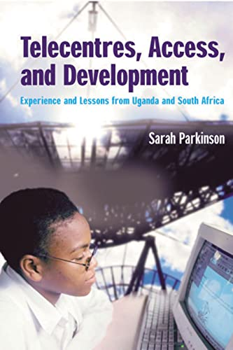 9781853396199: Telecentres, Access and Development: Experience and Lessons from Uganda and South Africa