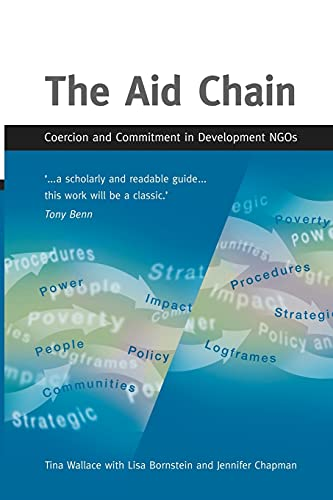 The Aid Chain: Coercion and Commitment in Development NGOs: Tina Wallace