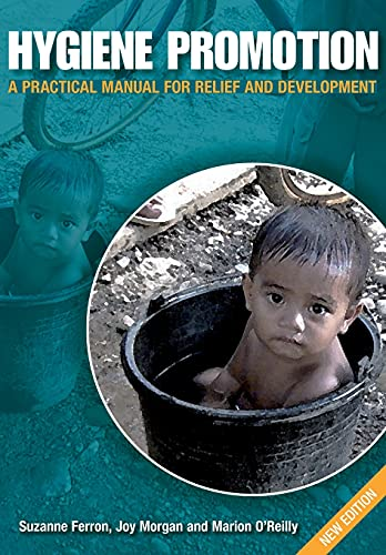 Hygiene Promotion: A Practical Manual for Relief
