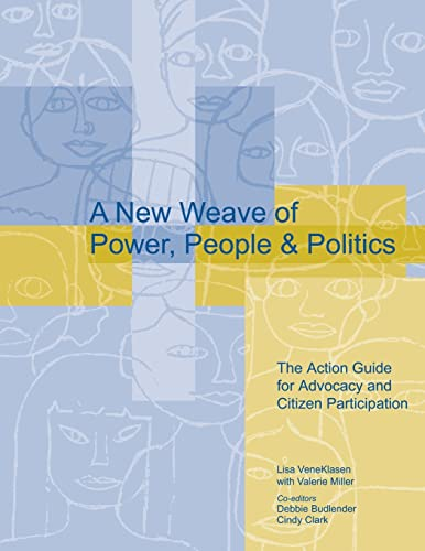 A New Weave of Power, People, and Politics: The Action Guide for Advocacy and Citizen Participation...