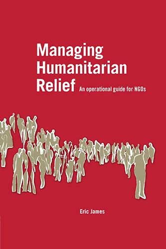 9781853396694: Managing Humanitarian Relief [OP]: An Operational Guide for NGOs