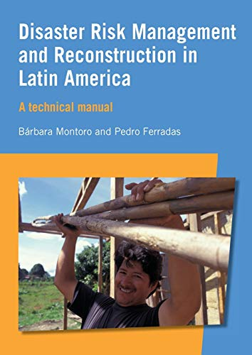 Disaster Risk Management and Reconstruction in Latin America: A Technical Guide: A Technical Manual...