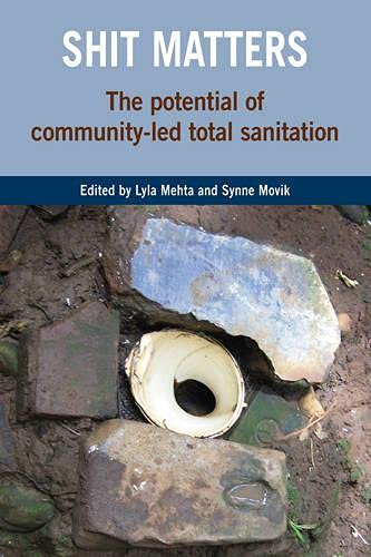 9781853396922: Shit Matters: The Potential of Community-Led Total Sanitation