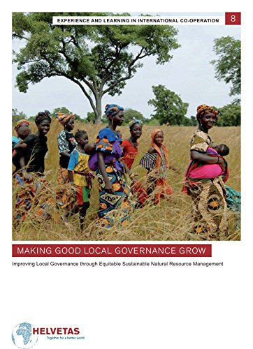 9781853396977: Making Good Local Governance Grow: Improving Local Governance through Equitable Sustainable Natural Resource Management (Experience and Learning in International Co-Operation (Helva)
