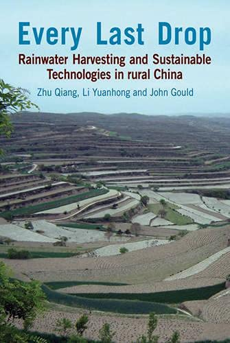 9781853397387: Every Last Drop: Rainwater Harvesting and Sustainable Technologies in Rural China