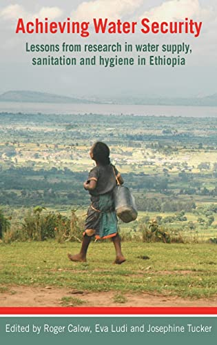 9781853397639: Achieving Water Security: Lessons from Research in Water Supply, Sanitation, and Hygiene in Ethiopia