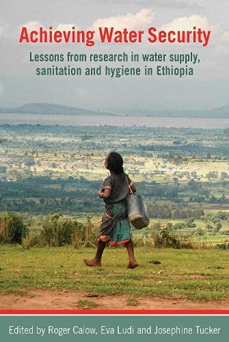 9781853397646: Achieving Water Security: Lessons from Research in Water Supply, Sanitation, and Hygiene in Ethiopia
