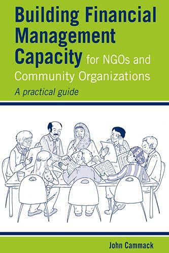 Building Financial Management Capacity for NGOs and Community Organizations: A practical guide: ...