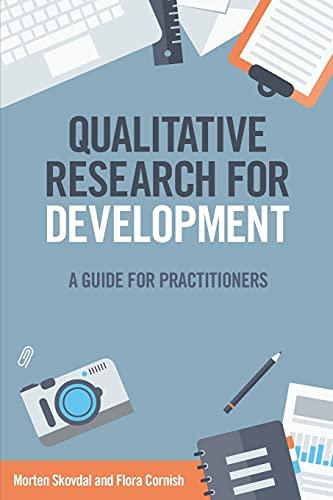 Qualitative Research for Development: A Guide for Practitioners: Flora Cornish; Morten Skovdal