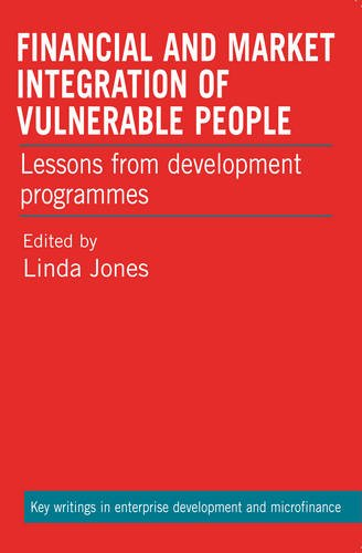 Financial and Market Integration of Vulnerable People: Lessons from Development Programmes