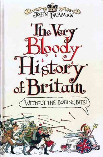 9781853400971: Very Bloody History of England: Without the Boring Bits