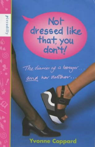 9781853401565: Not Dressed Like That, You Don't!: Diaries of a Teenager and Her Mother