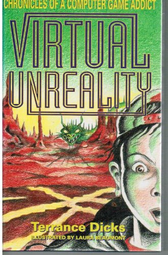 Virtual Unreality (Chronicles of a Computer Game Addict) (1853403210) by Terrance Dicks