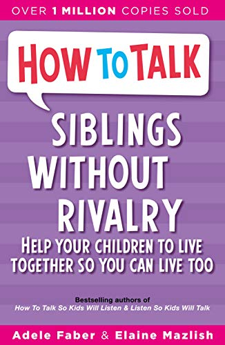 9781853406300: Siblings Without Rivalry: How to Help Your Children Live Together So You Can Live Too (How to Help Your Child)
