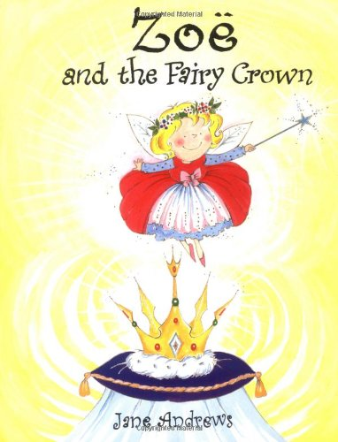 Zoe and the Fairy Crown (1853406449) by Jane Andrews