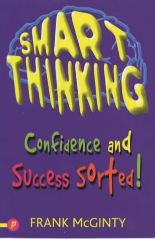 Smart Thinking: Confidence and Success Sorted!: McGinty, Frank