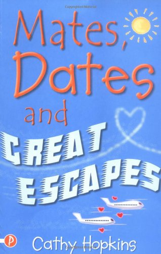 Mates, Dates and Great Escapes (Mates, Dates): Hopkins, Cathy