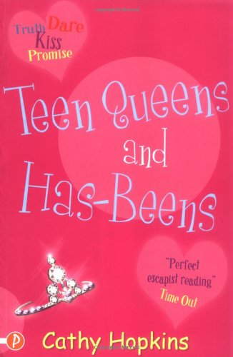 Teen Queens And Has-beens (Truth, Dare, Kiss: Hopkins, Cathy