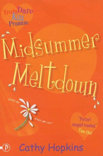 Midsummer Meltdown (Truth, Dare, Kiss or Promise): Cathy Hopkins