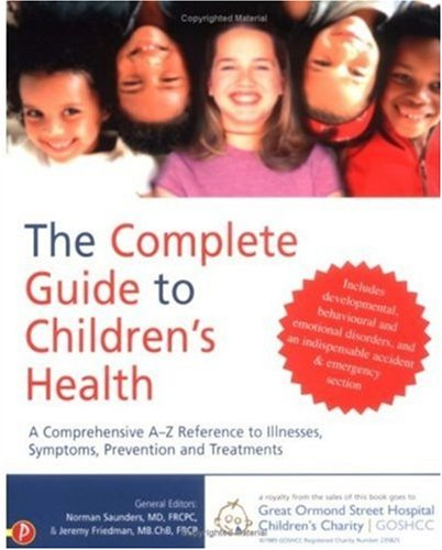 The Complete Guide to Children's Health: Norman Saunders, Dr.