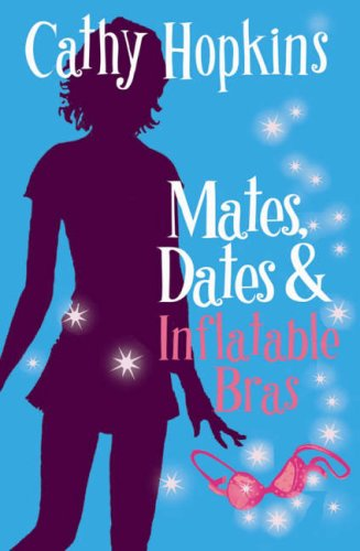 Mates, Dates and Inflatable Bras: Bk. 1: Cathy Hopkins
