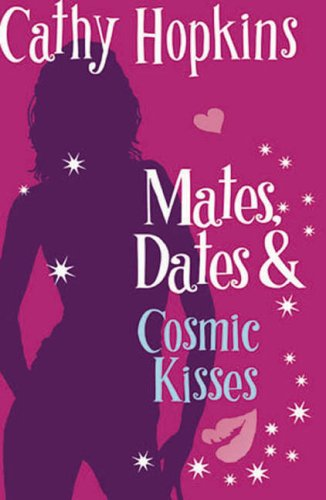 Mates, Dates and Cosmic Kisses: Bk. 2: Cathy Hopkins